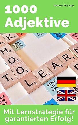 Englisch lernen: 1000 Adjektive / Vokabeln + effektive Lernstrategie - Wörterbuch: Englisch - Deutsch (Kinder, Jugendliche & Erwachsene, Anfänger & Fortgeschrittene) - ebook  (German Edition)