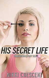 HIS SECRET LIFE (Transgender, First Time)