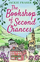 The Bookshop of Second Chances: The most uplifting story of fresh starts and new beginnings you'll read this year!
