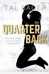The Quarterback: An M M Sports Romance (The Team - MM Sports Romances Book 2) Kindle Edition