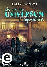 Wie wir das Universum reparierten (German Edition)