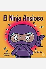 El Ninja Ansioso: Un libro para manejar la ansiedad y las emociones difíciles (Spanish Edition) Kindle Edition