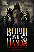 Blood on His Hands: A Vampire Erotica Anthology