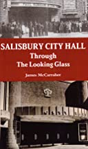 Salisbury City Hall - Through The Looking Glass