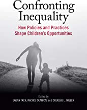 Confronting Inequality: How Policies and Practices Shape Children's Opportunities