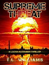 Supreme Threat: A Logan Alexander Thriller (Logan Alexander Series Book 5) (English Edition)