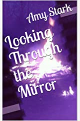 Looking Through the Mirror Kindle Edition