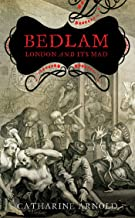 Best bedlam: london and its mad Reviews