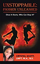 Unstoppable: Passion Unleashed: Once It Starts, Who Can Stop It?