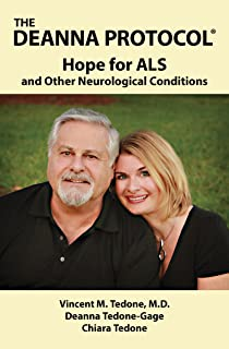 THE DEANNA PROTOCOL®: HOPE FOR ALS and Other Neurological Conditions (English Edition)