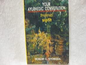 (Prakriti: Your Ayurvedic Constitution) By Robert E. Svoboda (Author) Paperback on (Apr , 2002)