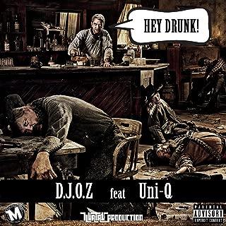 Hey Drunk! (feat. Uni-Q) [Explicit]