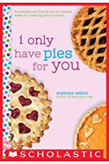 I Only Have Pies for You: A Wish Novel Kindle Edition