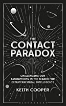 The Contact Paradox: Challenging our Assumptions in the Search for Extraterrestrial Intelligence (Bloomsbury Sigma Book 49...