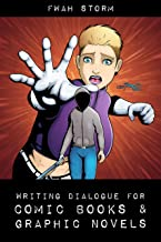 Writing Dialogue For Comic Books & Graphic Novels