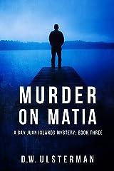 Murder on Matia (San Juan Islands Mystery Book 3) Kindle Edition