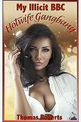 My Illicit BBC Hotwife Gangbang Kindle Edition