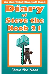 Diary of Steve the Noob 21 (An Unofficial Minecraft Book) (Diary of Steve the Noob Collection) Kindle Edition