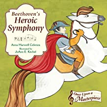 Beethoven's Heroic Symphony (Once Upon a Masterpiece Book 4) (English Edition)