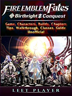 Fire Emblem Fates Conquest & Birthright Game, Characters, Builds, Chapters, Tips, Walkthrough, Classes, Guide Unofficial