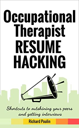 Dentist Resume Hacking: Shortcuts to outshining your peers and getting interviews (Healthcare Book 9)