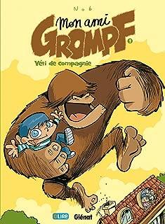 Mon Ami Grompf - Tome 01: Yéti de compagnie (French Edition)