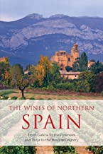 The wines of northern Spain: From Galicia to the Pyrenees and Rioja to the Basque Country (The Classic Wine Library)
