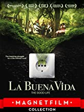 la buena vida documentary