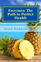 Enzymes: The Path to Perfect Health