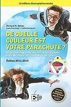 Livres De quelle couleur est votre parachute ? 2014-2015 : Un guide pratique pour les chercheurs d'emploi et les personnes en transition de carrière PDF