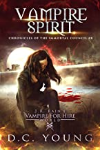 J.R. Rain's Vampire for Hire World: Vampire Spirit (The Chronicles of the Immortal Council Book 8)
