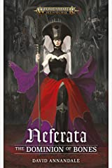 Neferata: The Dominion of Bones (Warhammer Age of Sigmar) Kindle Edition
