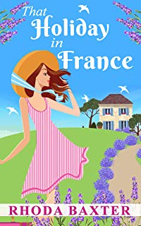 That Holiday In France: An uplifting and funny summer romance (Trewton Royd small town romances Book 5) (English Edition)