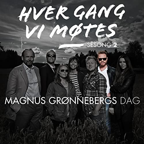 Hver Gang Vi Motes Sesong 2 Magnus Gronnebergs Dag By Various Artists On Amazon Music Amazon Com