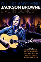 Jackson Browne: I'll Do Anything: Live In Concert