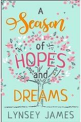 A Season of Hopes and Dreams Kindle Edition