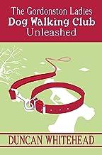 The Gordonston Ladies Dog Walking Club Part II: Unleashed (English Edition)