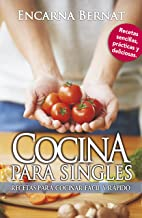 Cocina para singles: Recetas sencillas para cocinar fácil y rápido