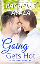 Going Gets Hot (My Country Heart Book 4)
