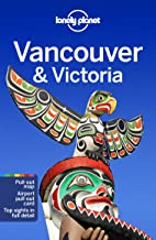 Lonely Planet Vancouver & Victoria (City Guide)
