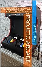 Projeto Arcade: Construa um mini fliperama com uma Raspberry