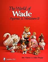 The World of Wade: Figurines & Miniatures II