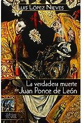 La verdadera muerte de Juan Ponce de León Edición Kindle