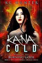 Kana Cold: Wrath of the Burning Gods: (Kana Cold Paranormal Thriller Series Book 3) Kindle Edition