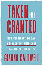 Taken for Granted: How Conservatism Can Win Back the Americans That Liberalism Failed PDF