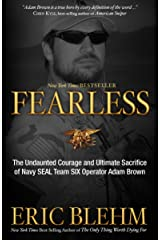 Fearless: The Undaunted Courage and Ultimate Sacrifice of Navy SEAL Team SIX Operator Adam Brown Kindle Edition