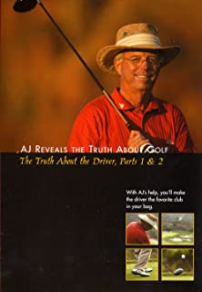 AJ Reveals The Truth About Golf - The Truth About the Driver, Parts 1 & 2