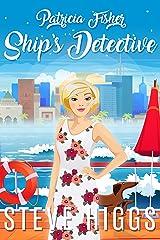Patricia Fisher: Ship's Detective: Patricia Fisher: Ship's Detective Kindle Edition