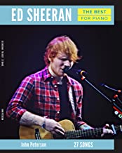 Ed Sheeran The Best: Musical Piano Book - Piano Music - Piano Books - Piano Sheet Music - Keyboard Piano Book - Music Piano - Sheet Music Book - Adult Piano - Piano Music Books - Play Piano