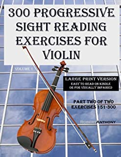300 Progressive Sight Reading Exercises for Violin Large Print Version: Part Two of Two, Exercises 151-300
